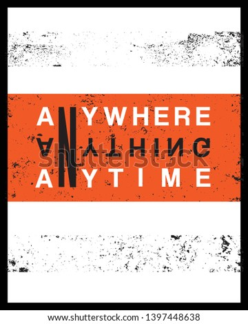Anywhere Anything AnytimeTypography modern Fashion Slogan for T-shirt and apparels graphic vector Print. - Vector