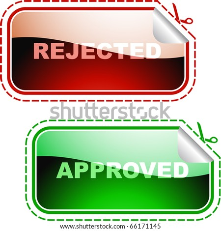 Approved and rejected stickers.