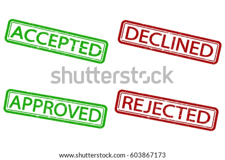 Approved, rejected, accepted, declined stamp. Dirty texture. Isolated.