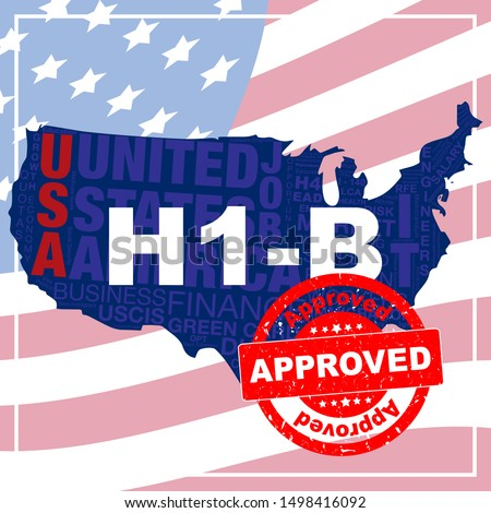 Approved stamp on H1-B Visa. H1-B is temporary work visa for foreign skilled workers in specialty occupation for doctors, engineers, nurses, statistics etc. Creative banner/poster background.