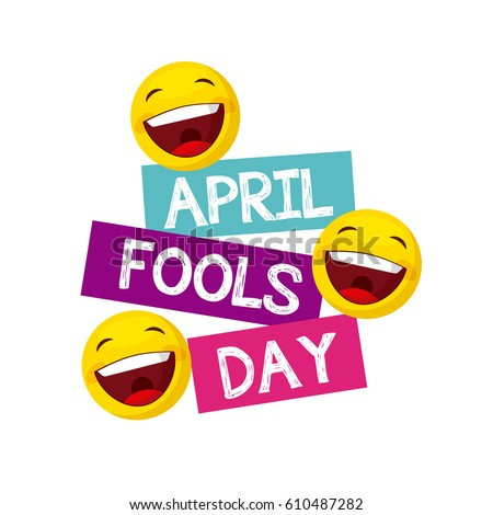 april fools day card with happy face emojis over white background. colorful desing. vector illustration