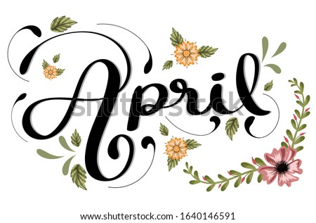 April month vector with flowers and leaves. Decoration text floral. Hand drawn lettering. Illustration hello april Foto d'archivio ©