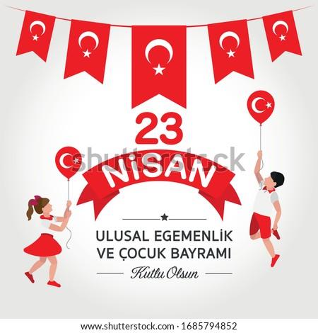 April 23, National Sovereignty and Children's Day. (Turkish Speak: 23 Nisan Cocuk Bayrami).