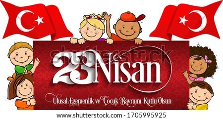April 23 national sovereignty and children's day. Turkish translation: 23 nisan ulusal egemenlik ve cocuk bayrami
