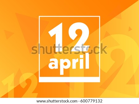 April 12 on calendar with orange vector background