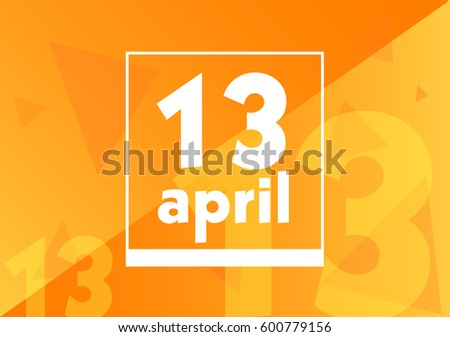 April 13 on calendar with orange vector background