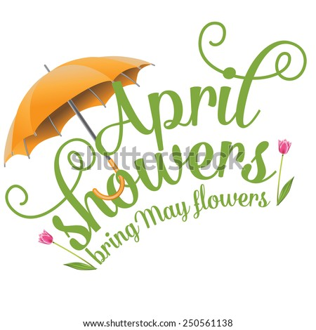 April showers bring May flowers design EPS 10 vector royalty free stock illustration Perfect for ads, poster, flier, signage, promotion, greeting card, blog