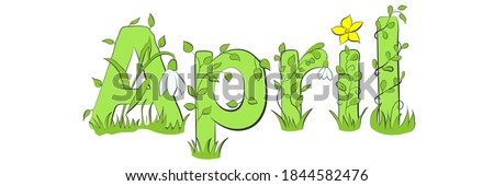 April word. April concept text with leaves, twigs, branches, flowers, snowdrops. Vector illustration of April hand lettering text for poster, card, banner, template design. Spring month.