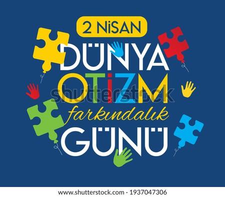 April 2 world autism awareness day Turkish: 2 nisan dünya otizm farkındalık günü
