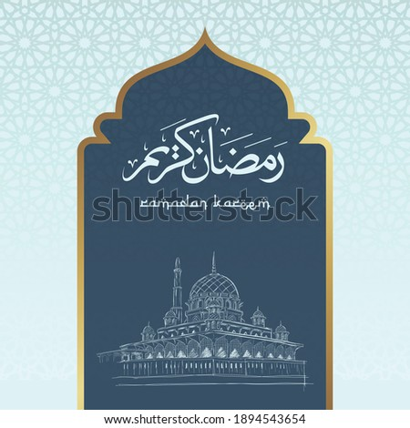 Arabic calligraphy of Ramadan Kareem and sketching mosque. Arabic text translation: Bless  Ramadhan fasting month. Greeting card, poster, art, banner, brochure, pamphlet, islamic art ..