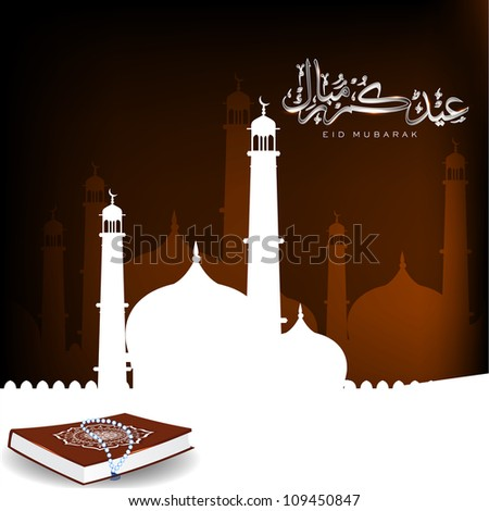Arabic Islamic calligraphy of Eid Mubarak with Mosque and Masjid  and Kuran or Quran Sharif. EPS 10. - stock vector