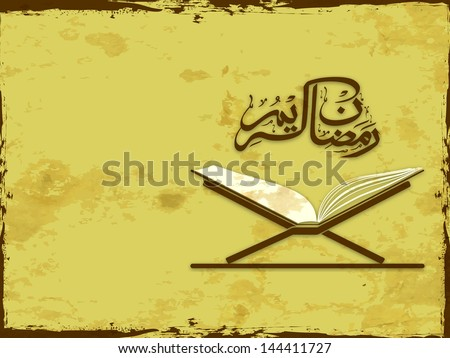 Arabic Islamic calligraphy of text Ramadan Kareem with open Islamic religious holy book Quran Shareef on grungy vintage background.