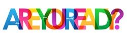ARE YOU READY? colorful letters banner