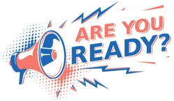 Are you ready - sign with megaphone