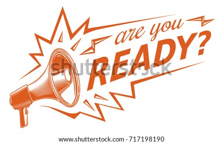 Are you ready sign with megaphone