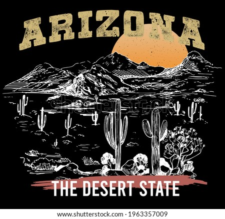 Arizona Desert theme vector artwork for The desert state slogan print,  t-shirts prints, posters, and other uses.