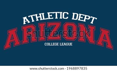 arizona slogan print for t shirt, apparel, wallpaper, backgorund. varsity text print for hoodie