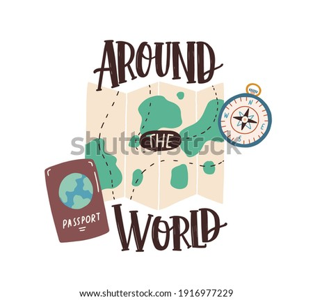 Around the World inscription over tourist s accessories compass, international passport and map with built route. Travel and tourism concept. Flat vector illustration with lettering isolated on white. Photo stock ©