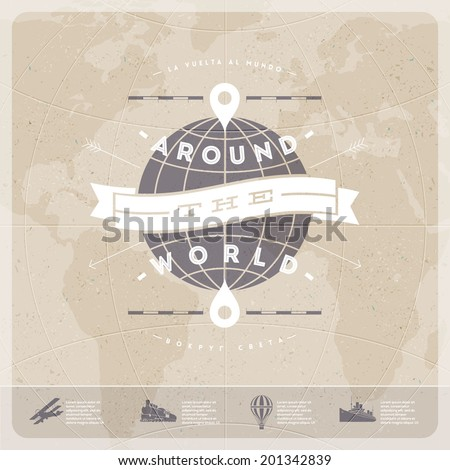 Around the world - travel  vintage type design with world map and  old  transport
