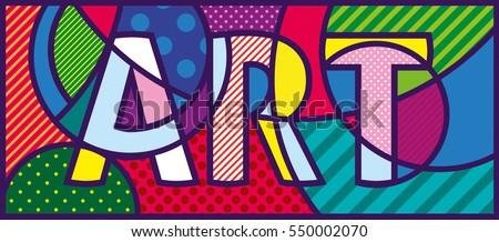 ART Pop Art Illustration. Pop-art design. Template for art gallery, art studio, school of the arts.