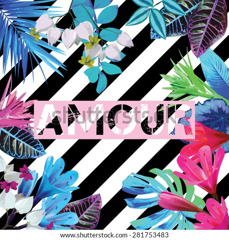 Art poster with fashion exotic tropic pink, blue flowers and leaves. Print summer slogan amour. Illustrator floral paradise on black white geometric background