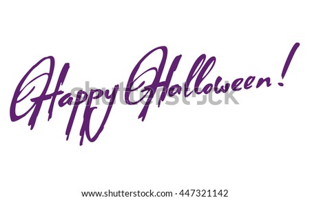 "Artistic drawn phrase ""Happy Halloween!"". Original custom hand lettering. Design element for greeting cards, invitations, prints. #447321142"