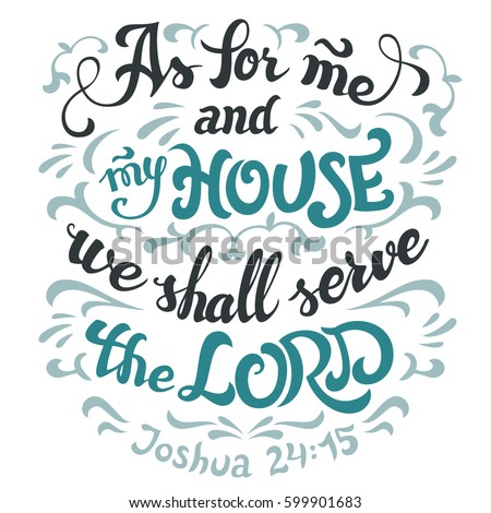 as for me and my house we shall