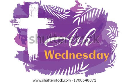 Ash Wednesday is a Christian holy day of prayer and fasting. It is preceded by Shrove Tuesday and falls on the first day of Lent, the six weeks of penitence before Easter. Vector EPS 10. Сток-фото ©