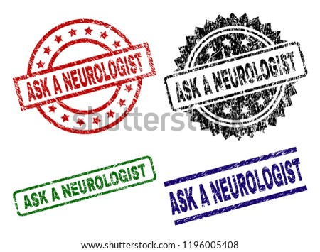 ASK A NEUROLOGIST seal prints with damaged texture. Black, green,red,blue vector rubber prints of ASK A NEUROLOGIST caption with corroded texture. Rubber seals with circle, rectangle,