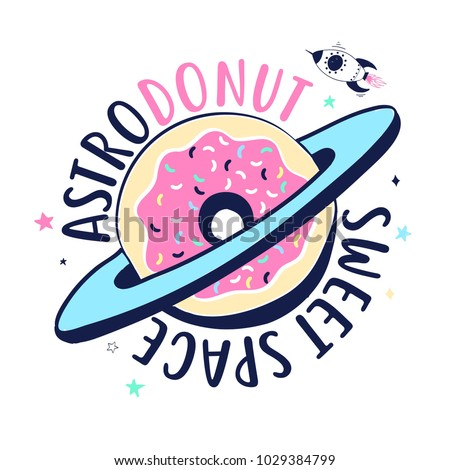 Astrodonut sweet space slogan and space illustration vector.