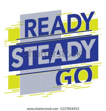 Athletic sport message ready steady go typography, tee shirt graphics, vectors Сток-фото ©