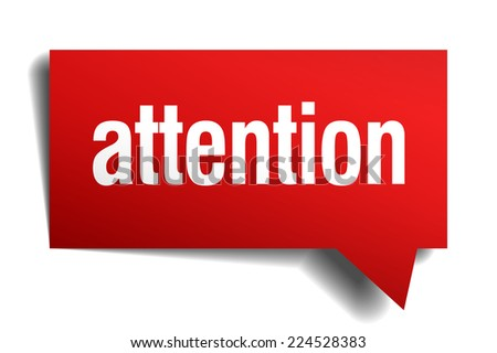 attention red 3d realistic paper speech bubble. attention speech bubble. attention. attention sign. attention sticker