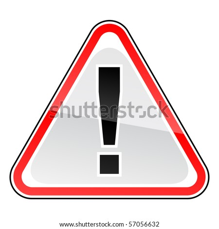 Attention road warning sign. Glossy red triangular shape. White background.