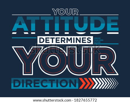 Attitude, modern and stylish typography slogan. Colorful abstract design with the lines style. Vector for print tee shirt, typography, poster and other uses. Global swatches. Stock foto ©