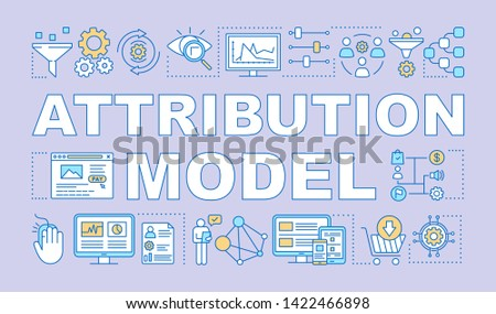 Attribution model word concepts banner. Digital marketing channels. Presentation, website. Isolated lettering typography idea with linear icons. Vector outline illustration Photo stock ©