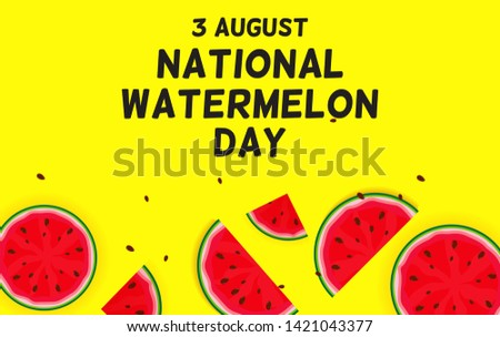 Image result for National Watermelon Day 3d August 2019