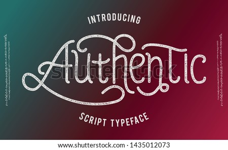 Authentic. Lettering print on sticker or clothes. Script font. Motivation print. Script font and font with texture.