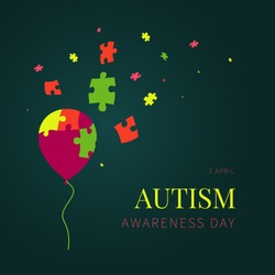 Autism awareness day poster on green vector background. Jigsaw balloon with detaching puzzle pieces. Social interaction and communication disorder. Solidarity and support symbol. Medical concept.