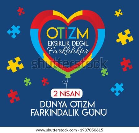 Autism is not a disability it is a different ability April 2nd World Autism Awareness day Turkish: Otizm eksiklik değil farklılıktır 2 Nisan Dunya Otizm Farkindalik Gunu