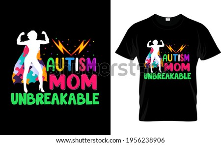 Autism mom unbreakable Autism t Shirt Design Stock photo ©