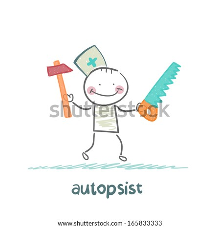 autopsist with a saw and