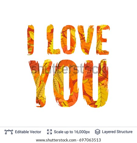 """Autumn fall bright orange leaves text """"I love you"""". Paint brush silhouette filled with leaves pattern."""