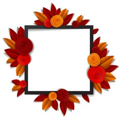 Autumn flowers and leaves beautiful background or frame with blank copy space for text, vector illustration in paper cut style. Wedding invitation or romantic greeting card.