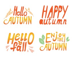 Autumn lettering with text hello autumn, enjoy autumn, happy autumn isolated on white background. Vector stock illustration with lettering set or collection as stickers for design