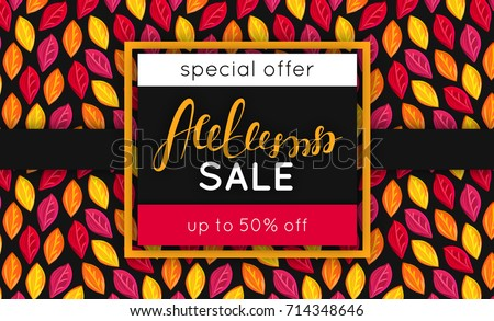 Autumn sale. Discount in fall. Special offer. Pattern with fallen colorful leaves. Repeating background. Lettering. Flyer, advertising, banner signboard. Vector illustration, eps10