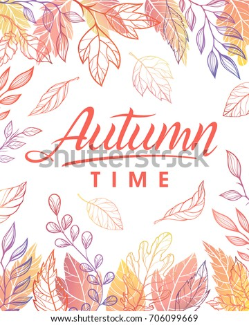 Autumn time.Hand drawn lettering with leaves in fall colors.Seasons greetings card perfect for prints, flyers, banners,invitations, special offer and more.Vector autumn illustration.