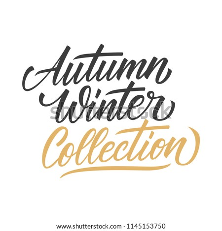 Autumn Winter Collection handwritten inscription. Creative typography for seasonal shopping, business, fashion, promotion and advertising. Vector illustration.