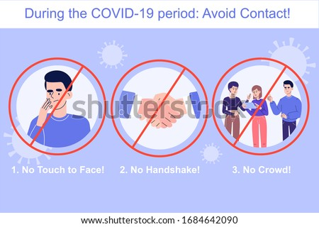 Avoid Contact during the COVID-19 novel period. Coronavirus protection concept. No touch to face. No handshake. No crowd. Safety rule to preventing infection in crowd. Infographics vector illustration