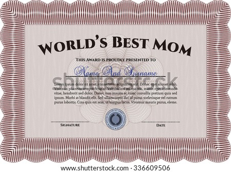 Award: Best Mom in the world. Customizable, Easy to edit and change colors.With great quality guilloche pattern. Superior design.