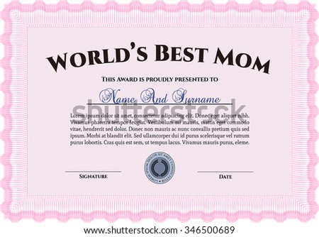 Award: Best Mom in the world. With great quality guilloche pattern. Detailed.Artistry design.